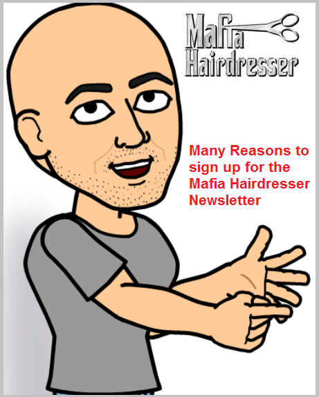 Many reasons to signup for Mafia Hairdresser newsletter
