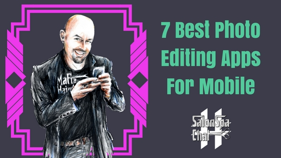 7 best photo Editing Apps for mobile