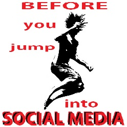 Before you Jump into social media