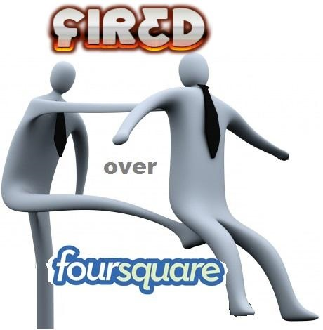 fired over foursquare 4sq