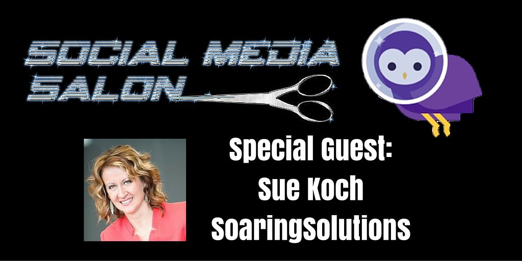 Special Guest-Sue KochSoaringSolutions